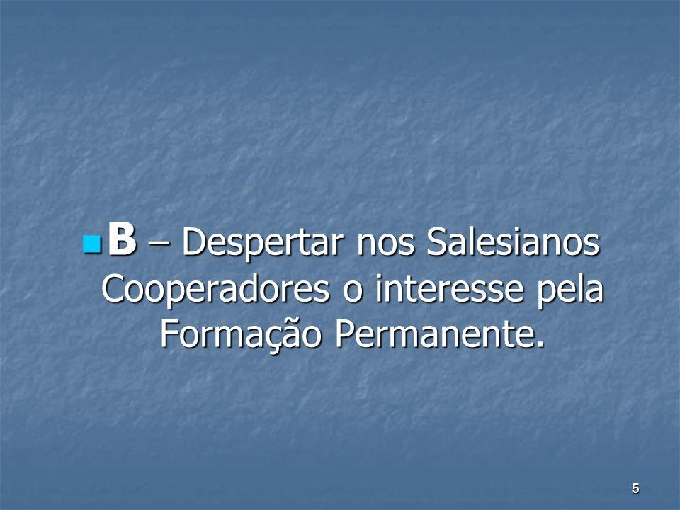 5 B – Despertar nos Salesianos Cooperadores o interesse pela Formação Permanente.