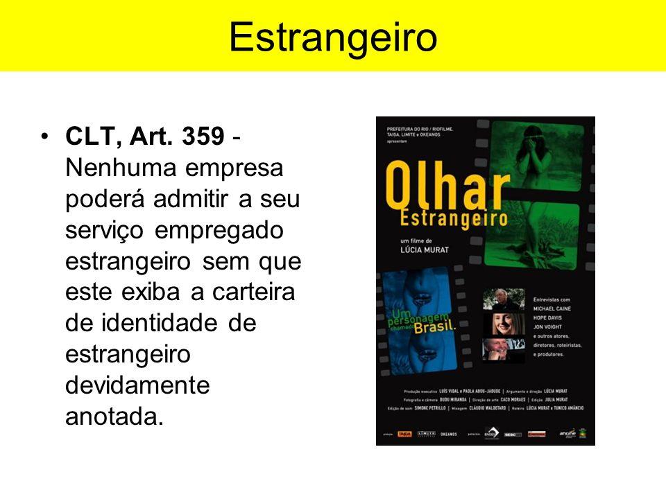 Estrangeiro CLT, Art. 359 - Nenhuma empresa poderá admitir a seu serviço empregado estrangeiro sem que este exiba a carteira de identidade de estrange