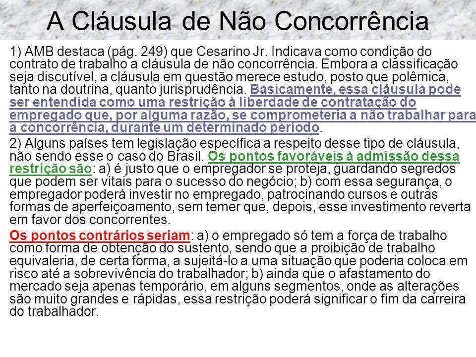 A Cláusula de Não Concorrência 1) AMB destaca (pág. 249) que Cesarino Jr. Indicava como condição do contrato de trabalho a cláusula de não concorrênci