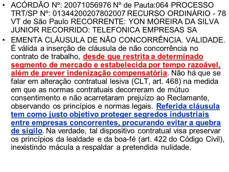 ACÓRDÃO Nº: 20071056976 Nº de Pauta:064 PROCESSO TRT/SP Nº: 01344200207802007 RECURSO ORDINÁRIO - 78 VT de São Paulo RECORRENTE: YON MOREIRA DA SILVA