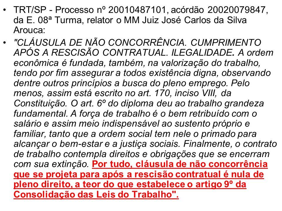 TRT/SP - Processo nº 20010487101, acórdão 20020079847, da E. 08ª Turma, relator o MM Juiz José Carlos da Silva Arouca: