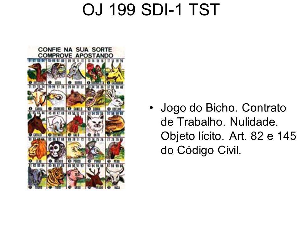 OJ 199 SDI-1 TST Jogo do Bicho. Contrato de Trabalho. Nulidade. Objeto lícito. Art. 82 e 145 do Código Civil.
