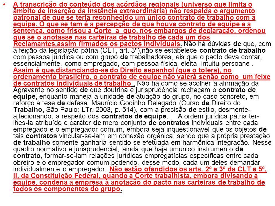 A transcrição do conteúdo dos acórdãos regionais (universo que limita o âmbito de inserção da instância extraordinária) não respalda o argumento patro