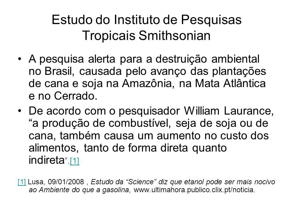 Estudo do Instituto de Pesquisas Tropicais Smithsonian A pesquisa alerta para a destruição ambiental no Brasil, causada pelo avanço das plantações de