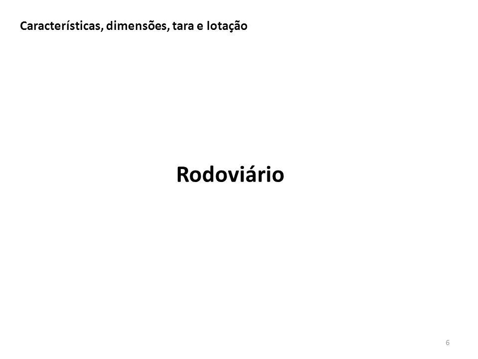 Características, dimensões, tara e lotação 6 Rodoviário