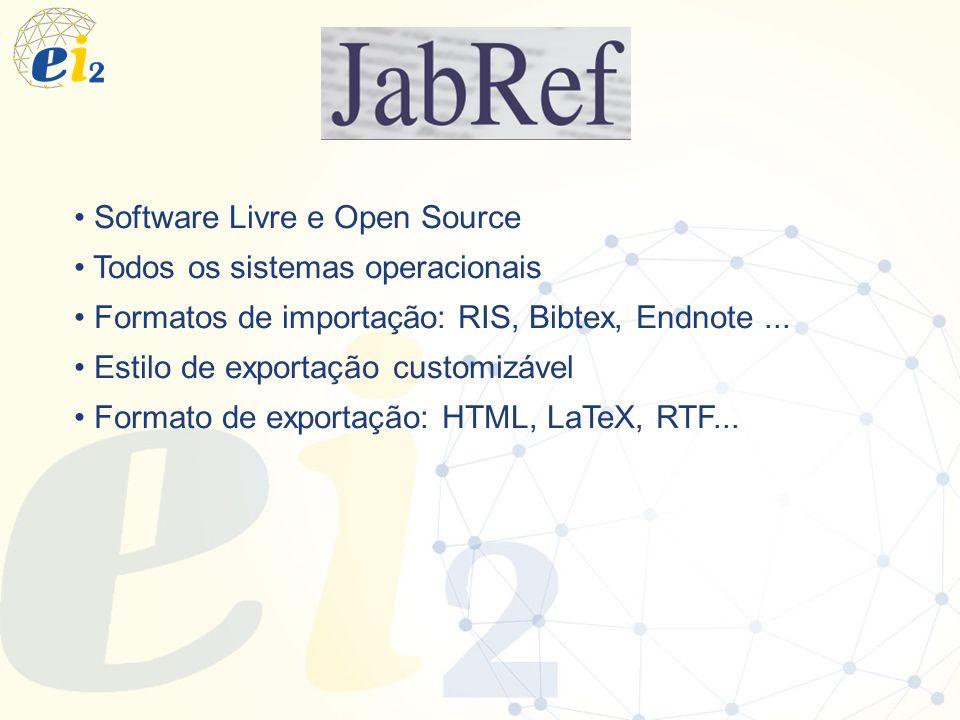 Software Livre e Open Source Todos os sistemas operacionais Formatos de importação: RIS, Bibtex, Endnote... Estilo de exportação customizável Formato
