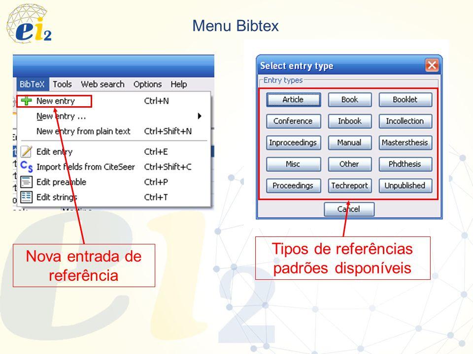 Menu Bibtex Nova entrada de referência Tipos de referências padrões disponíveis