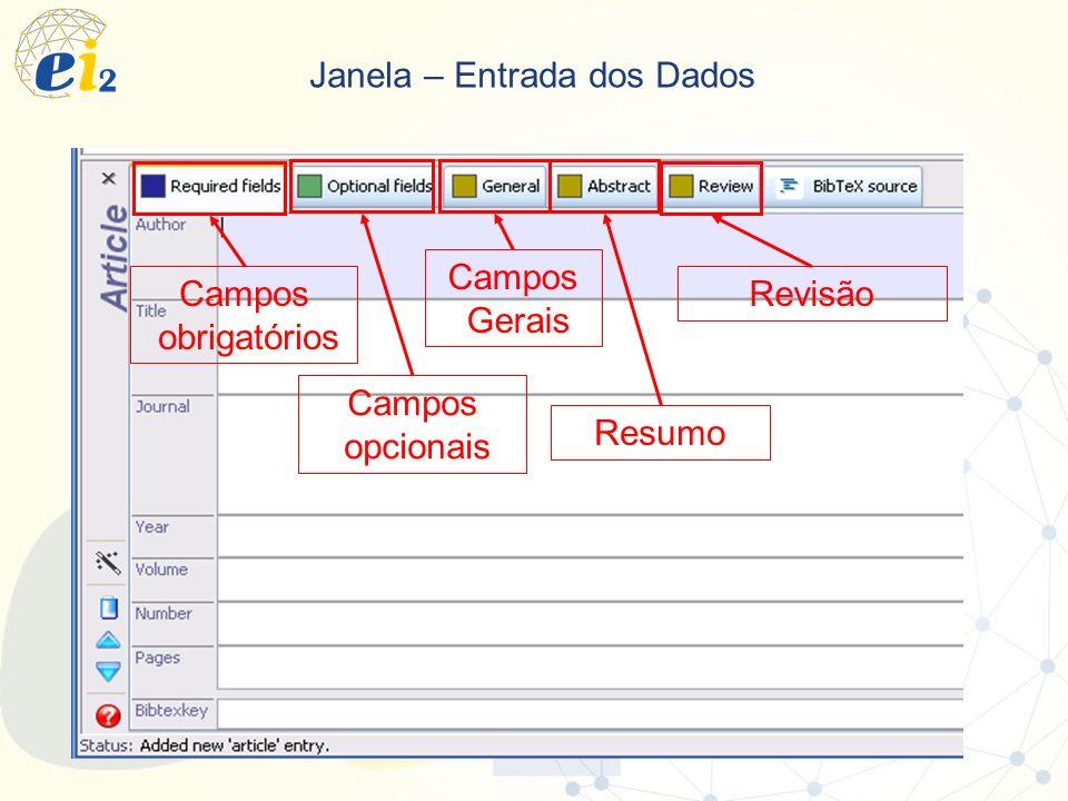Janela – Entrada dos Dados Campos obrigatórios Campos opcionais Campos Gerais Resumo Revisão