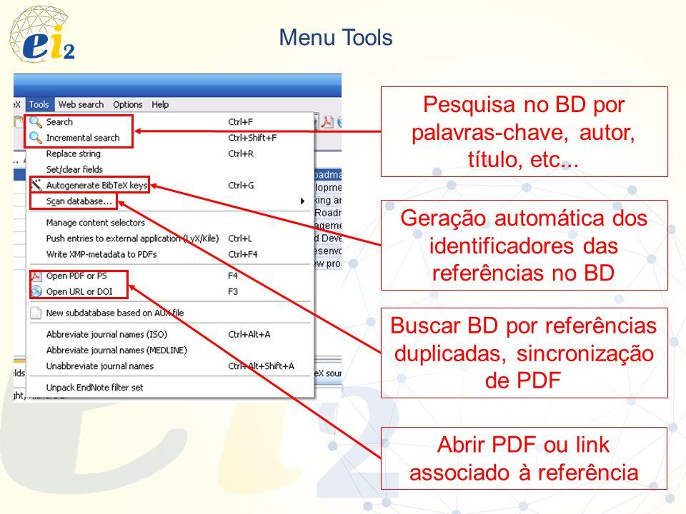 Menu Tools Pesquisa no BD por palavras-chave, autor, título, etc... Buscar BD por referências duplicadas, sincronização de PDF Abrir PDF ou link assoc