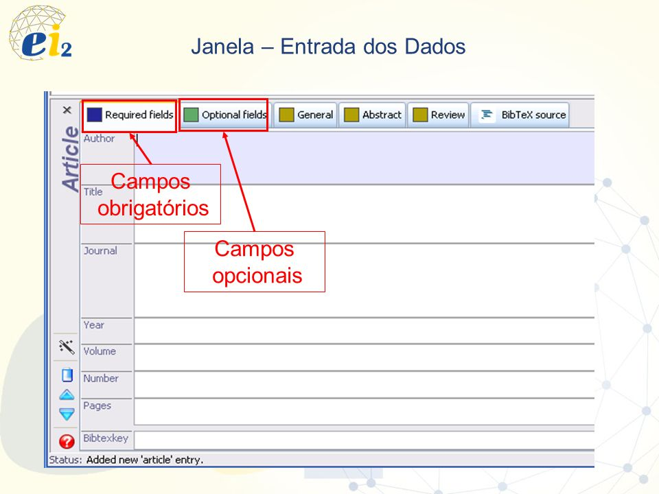 Janela – Entrada dos Dados Campos obrigatórios Campos opcionais