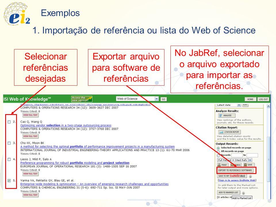 Exemplos Selecionar referências desejadas 1. Importação de referência ou lista do Web of Science Exportar arquivo para software de referências No JabR