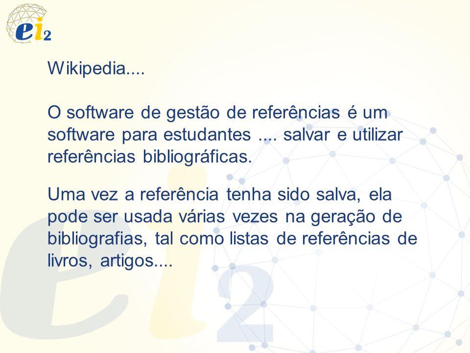 Wikipedia.... O software de gestão de referências é um software para estudantes.... salvar e utilizar referências bibliográficas. Uma vez a referência