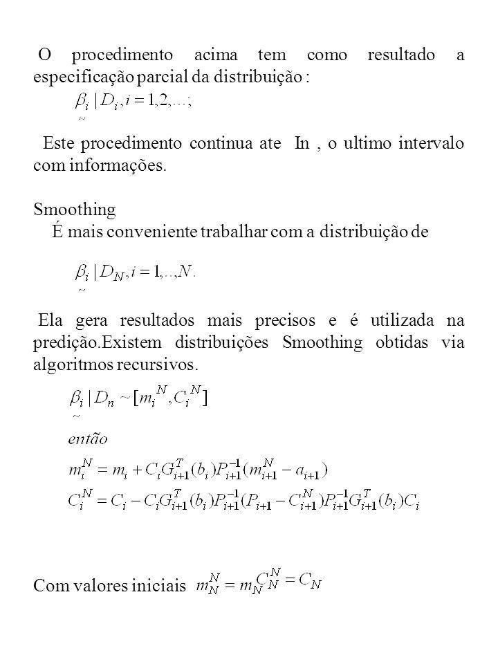 O procedimento acima tem como resultado a especificação parcial da distribuição : Este procedimento continua ate In, o ultimo intervalo com informaçõe