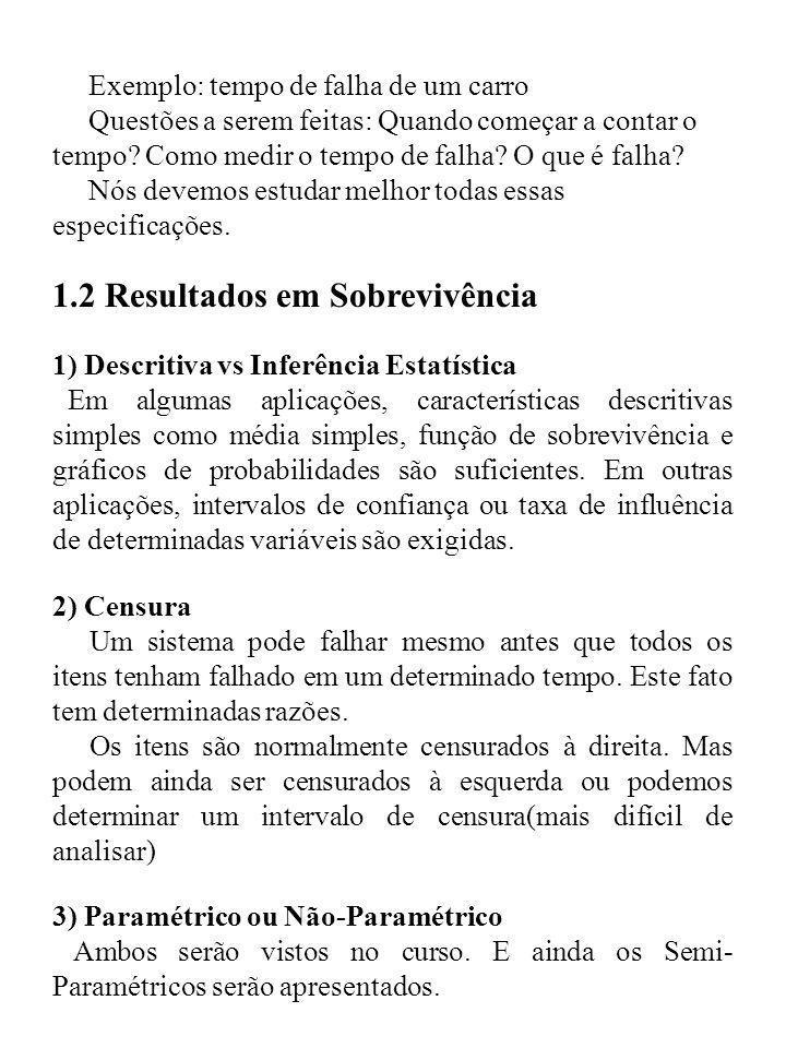 5.TAXA DE FALHA PROPORCIONAL 5.1 Introdução Baseada no documento de Cox (1972).