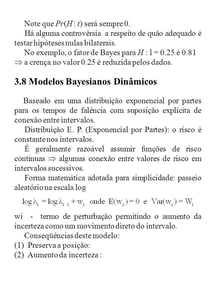 Note que Pr(H | t) será sempre 0. Há alguma controvérsia a respeito de quão adequado é testar hipóteses nulas bilaterais. No exemplo, o fator de Bayes
