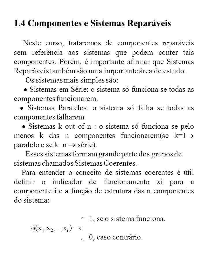2.7 Distribuição Exponencial por Partes Uma generalização da distribuição exponencial Temos abaixo a função de Risco: Vantagem: Pode-se aproximar qualquer função de Risco desejada.