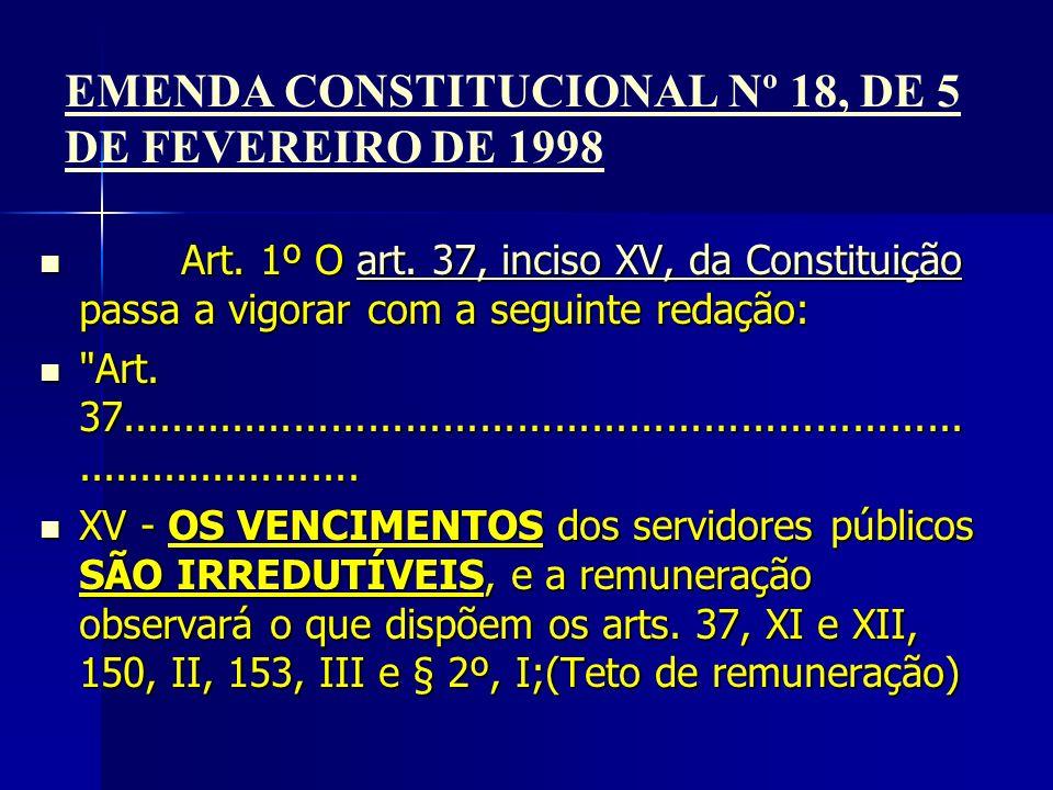 EMENDA CONSTITUCIONAL Nº 18, DE 5 DE FEVEREIRO DE 1998 Art.