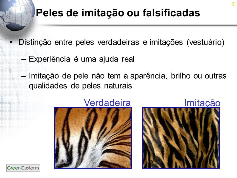 9 Peles de imitação ou falsificadas Distinção entre peles verdadeiras e imitações (vestuário) –Experiência é uma ajuda real –Imitação de pele não tem