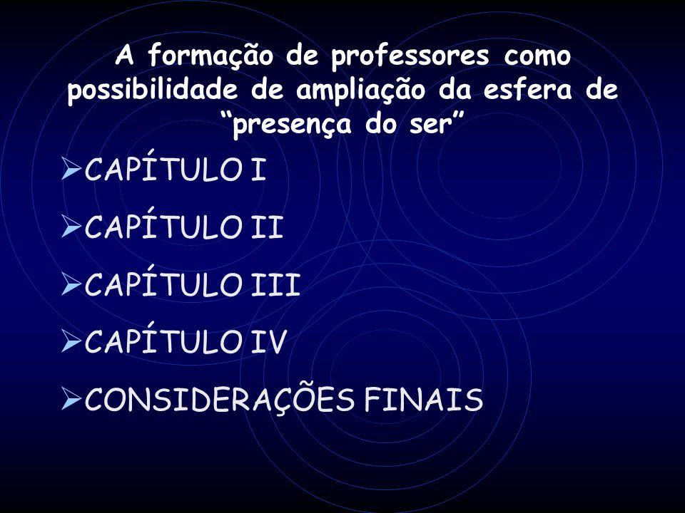 CAPÍTULO I CAPÍTULO II CAPÍTULO III CAPÍTULO IV CONSIDERAÇÕES FINAIS