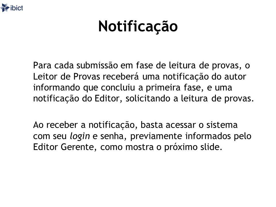 Notificação Para cada submissão em fase de leitura de provas, o Leitor de Provas receberá uma notificação do autor informando que concluiu a primeira