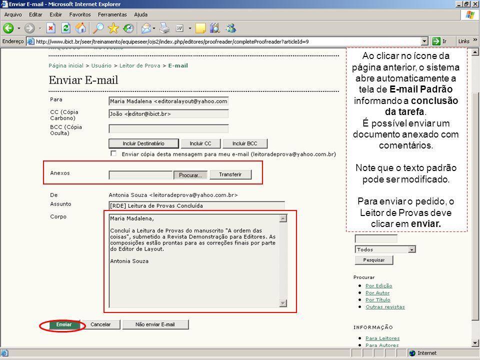 Ao clicar no ícone da página anterior, o sistema abre automaticamente a tela de E-mail Padrão informando a conclusão da tarefa. É possível enviar um d
