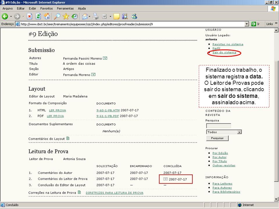 Finalizado o trabalho, o sistema registra a data. O Leitor de Provas pode sair do sistema, clicando em sair do sistema, assinalado acima.