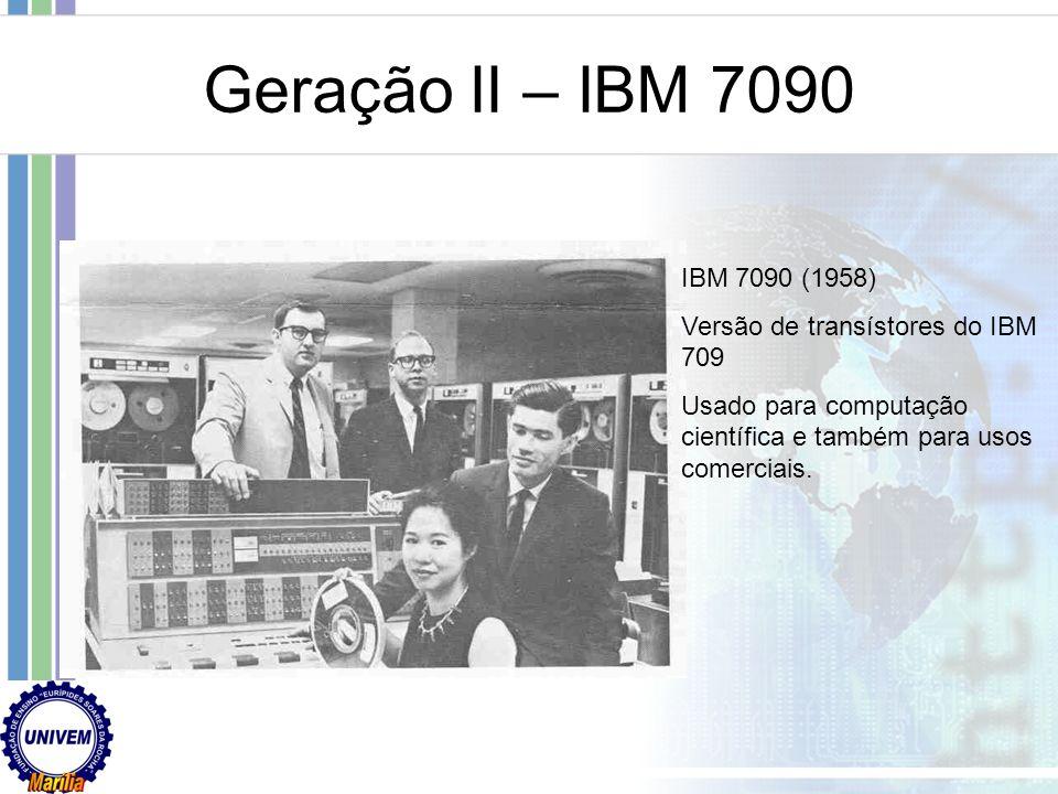 Geração I - ENIAC ENIAC (1945) 30 toneladas, 19000 válvulas, consumia 200kwatts Era programado por conexão de cabos! Killer Application (primeira): re