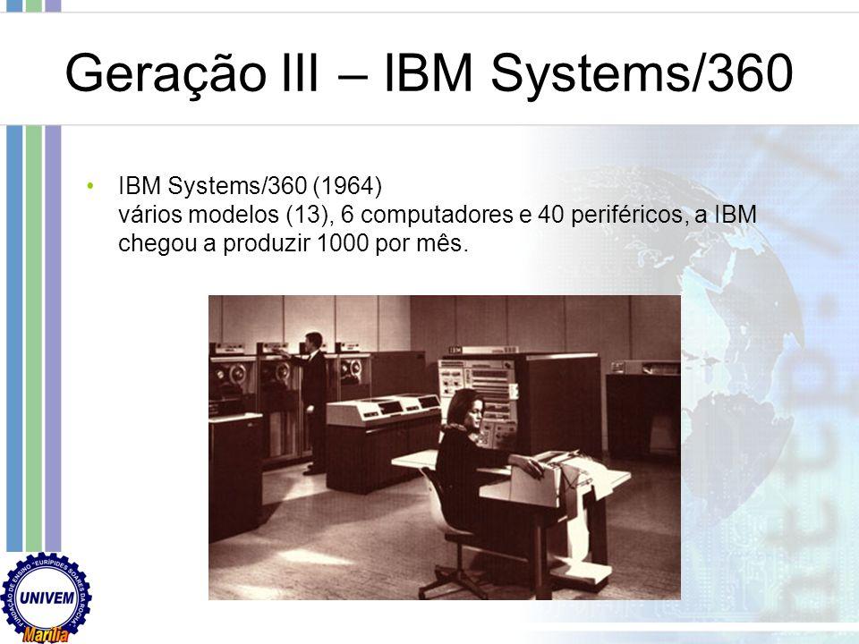 Geração II – IBM 7090 IBM 7090 (1958) Versão de transístores do IBM 709 Usado para computação científica e também para usos comerciais.