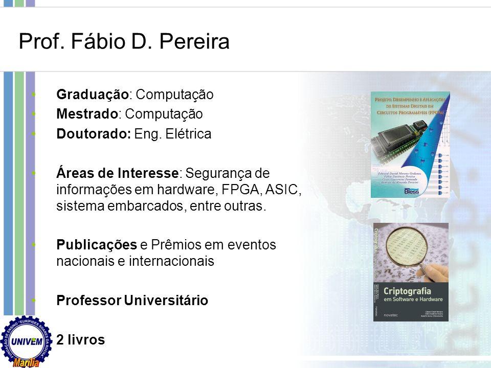 Prof.Fábio D. Pereira Graduação: Computação Mestrado: Computação Doutorado: Eng.