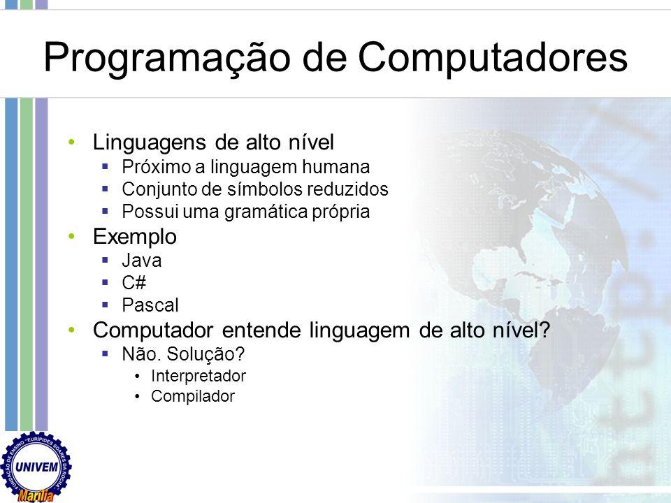 Programação de Computadores Qual a linguagem que o computador entende? Será que fácil programar um computador assim?