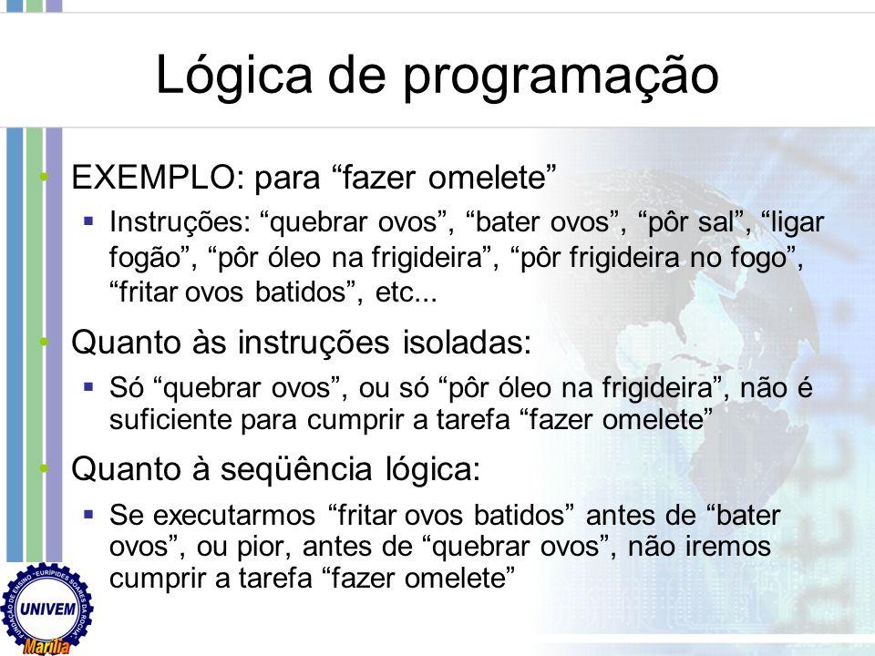 INSTRUÇÃO: Cada um dos passos, cada uma das ações a tomar (obedecendo a seqüência lógica) para ir resolvendo o problema, ou para ir executando a taref