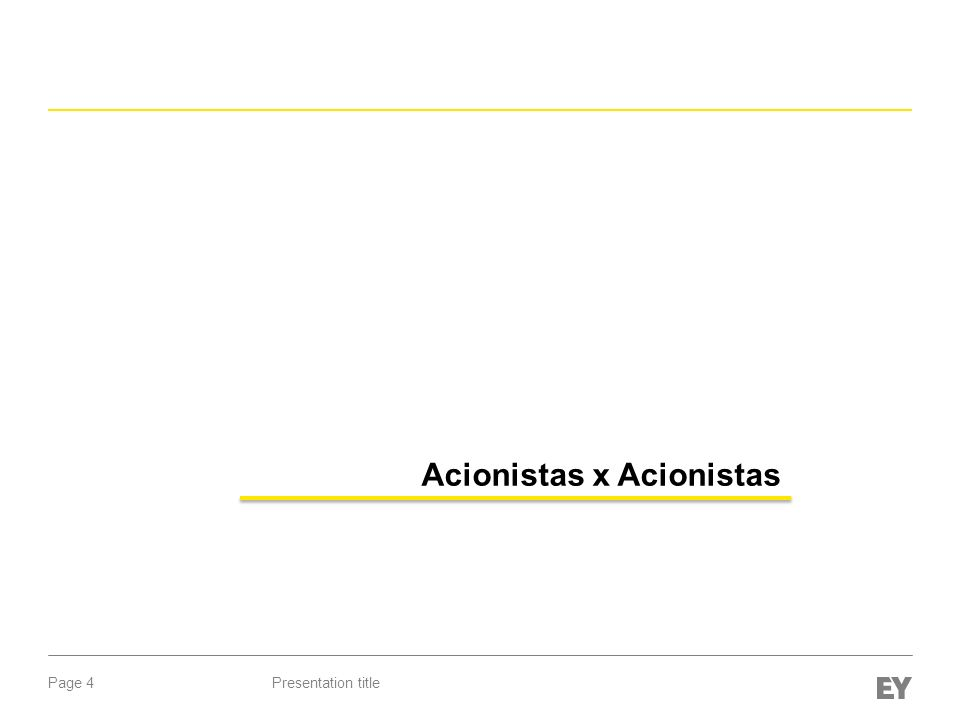 Page 4Presentation title Acionistas x Acionistas