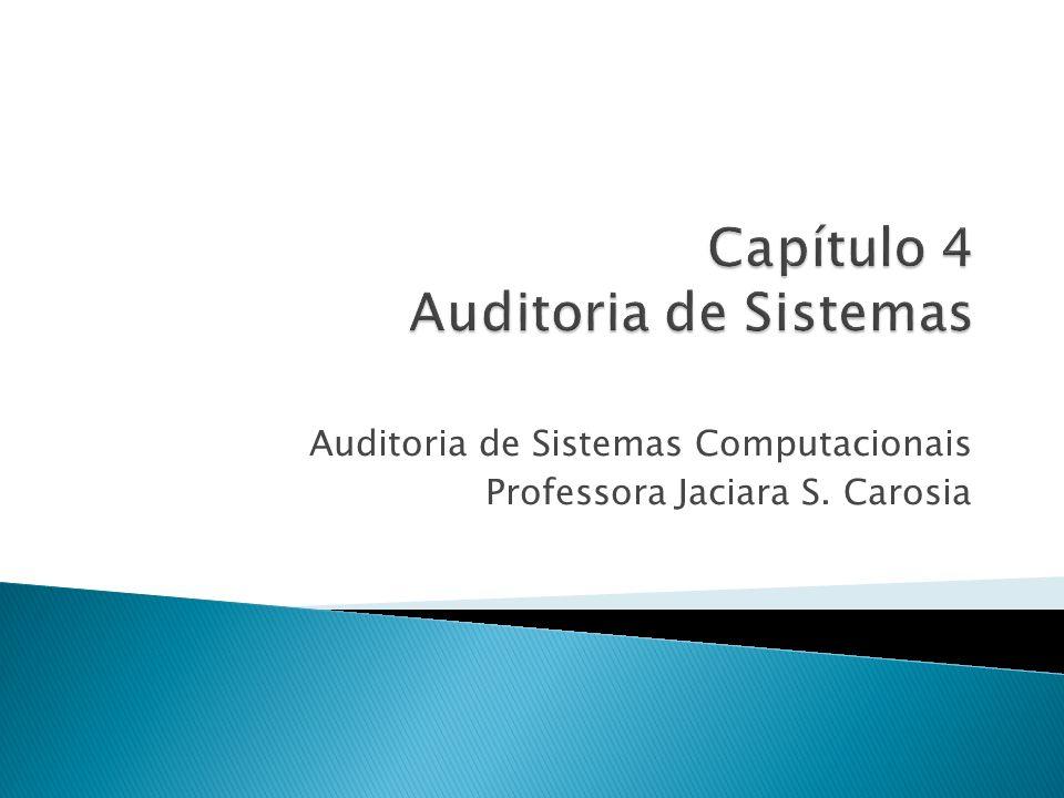 Auditoria de Sistemas Computacionais Professora Jaciara S. Carosia