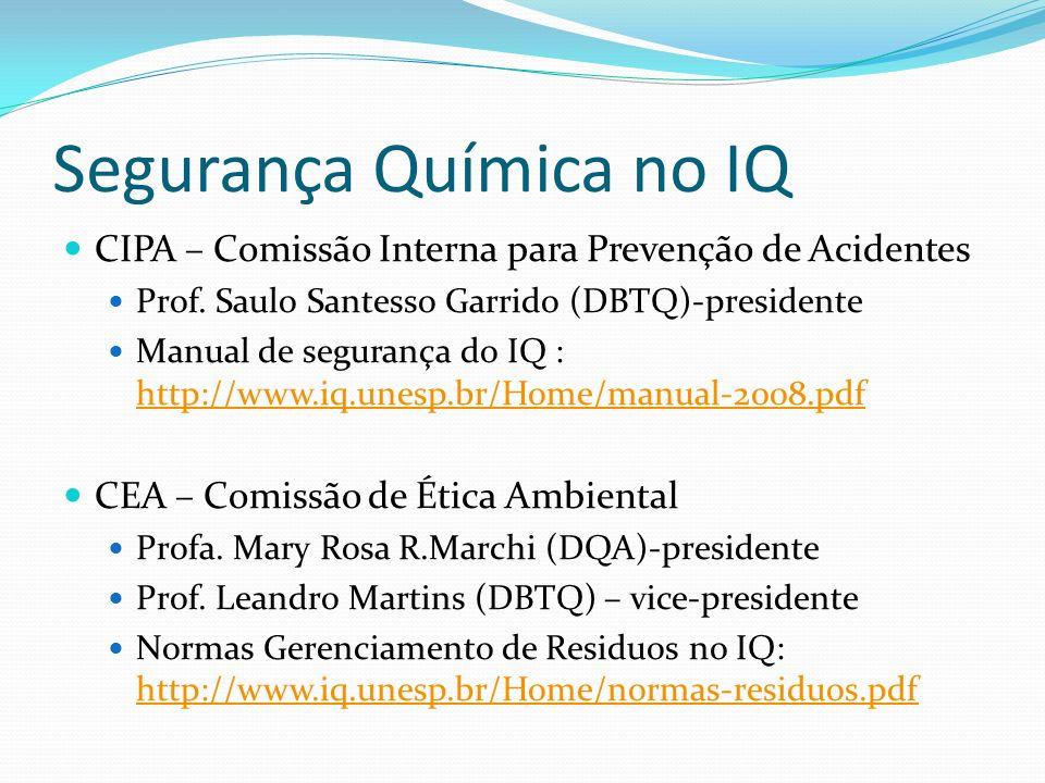 Segurança Química no IQ CIPA – Comissão Interna para Prevenção de Acidentes Prof. Saulo Santesso Garrido (DBTQ)-presidente Manual de segurança do IQ :