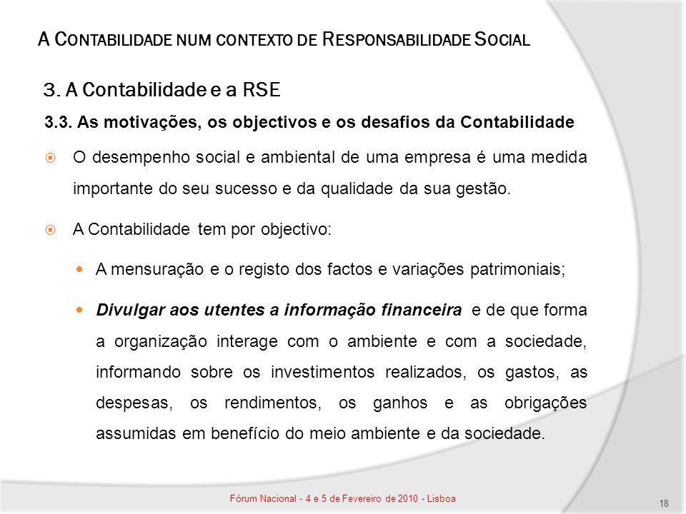 A C ONTABILIDADE NUM CONTEXTO DE R ESPONSABILIDADE S OCIAL 3. A Contabilidade e a RSE 3.3. As motivações, os objectivos e os desafios da Contabilidade