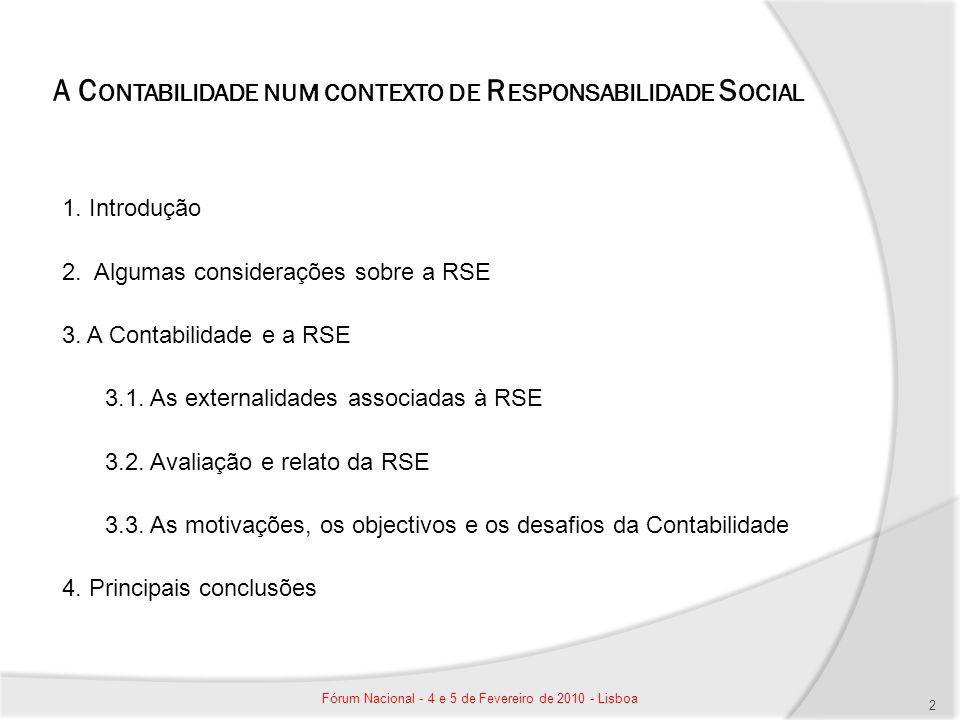 A C ONTABILIDADE NUM CONTEXTO DE R ESPONSABILIDADE S OCIAL 1. Introdução 2. Algumas considerações sobre a RSE 3. A Contabilidade e a RSE 3.1. As exter