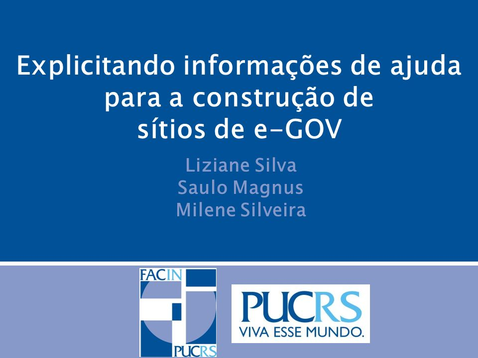 Explicitando informações de ajuda para a construção de sítios de e-GOV Liziane Silva Saulo Magnus Milene Silveira