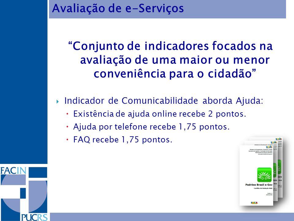 Conjunto de indicadores focados na avaliação de uma maior ou menor conveniência para o cidadão Indicador de Comunicabilidade aborda Ajuda: Existência