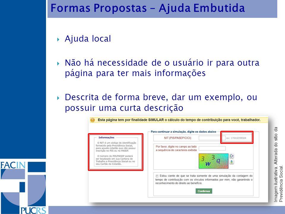 Ajuda local Não há necessidade de o usuário ir para outra página para ter mais informações Descrita de forma breve, dar um exemplo, ou possuir uma cur