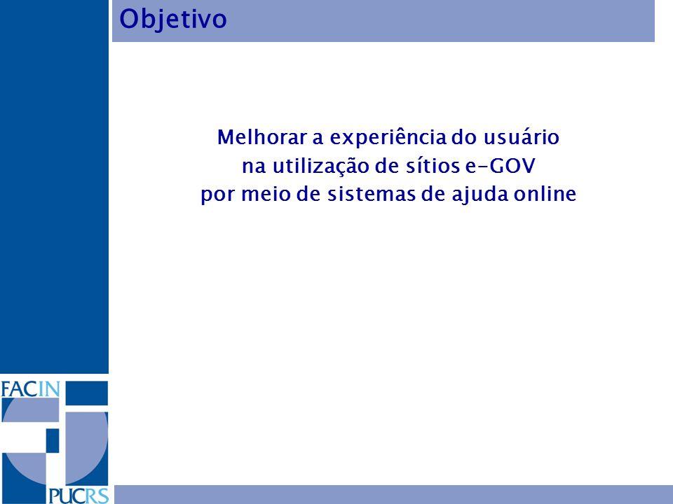 Melhorar a experiência do usuário na utilização de sítios e-GOV por meio de sistemas de ajuda online Objetivo
