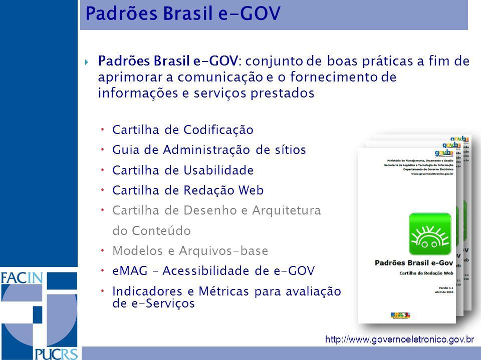 Padrões Brasil e-GOV Padrões Brasil e-GOV: conjunto de boas práticas a fim de aprimorar a comunicação e o fornecimento de informações e serviços prest