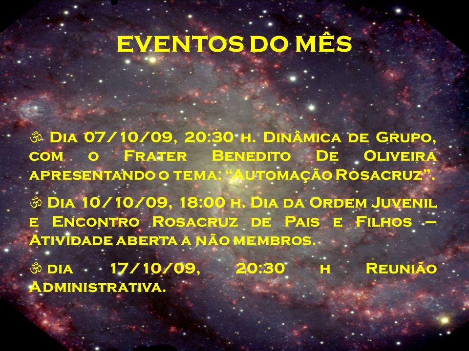 EVENTOS DO MÊS Dia 07/10/09, 20:30 h.