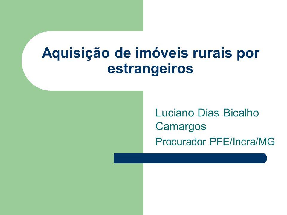 Aquisição de imóveis rurais por estrangeiros Luciano Dias Bicalho Camargos Procurador PFE/Incra/MG