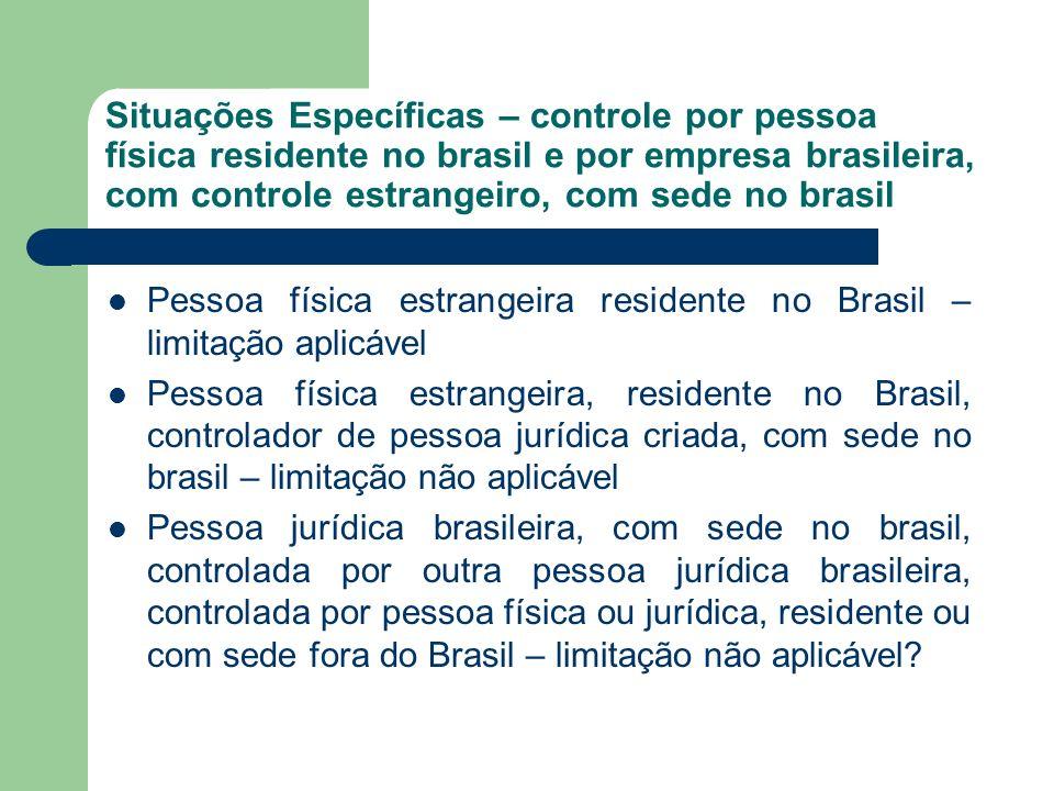 Situações Específicas – controle por pessoa física residente no brasil e por empresa brasileira, com controle estrangeiro, com sede no brasil Pessoa f