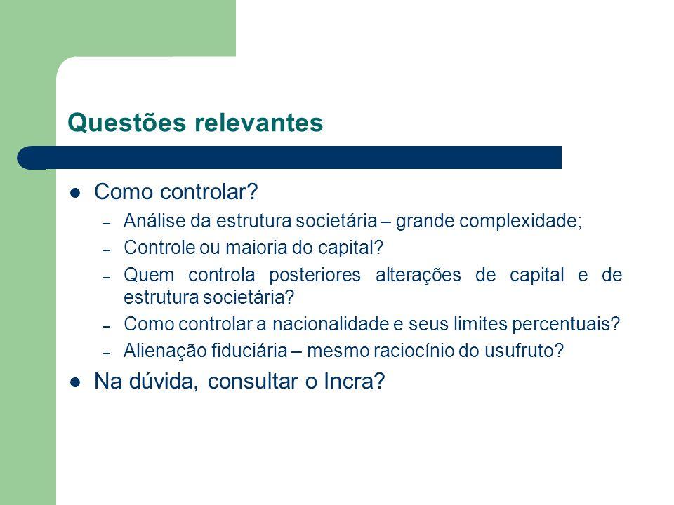 Questões relevantes Como controlar? – Análise da estrutura societária – grande complexidade; – Controle ou maioria do capital? – Quem controla posteri