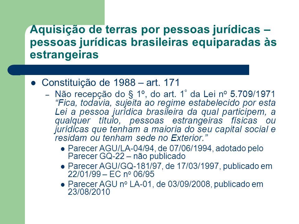 Aquisição de terras por pessoas jurídicas – pessoas jurídicas brasileiras equiparadas às estrangeiras Constituição de 1988 – art. 171 – Não recepção d