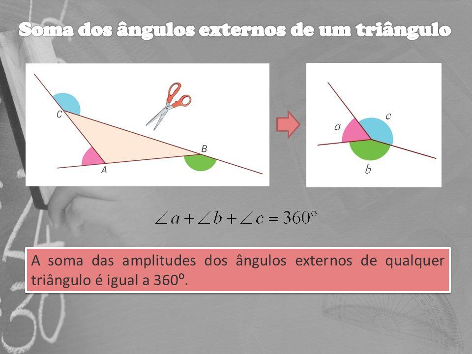 A soma das amplitudes dos ângulos externos de qualquer triângulo é igual a 360 º. A soma das amplitudes dos ângulos externos de qualquer triângulo é i