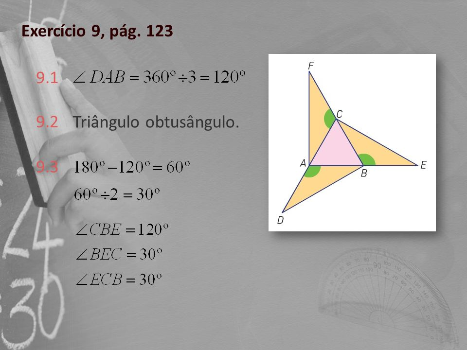 Exercício 9, pág. 123 9.1 Triângulo obtusângulo. 9.2 9.3