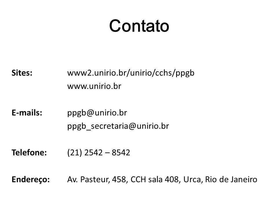 Contato Sites:www2.unirio.br/unirio/cchs/ppgb www.unirio.br E-mails:ppgb@unirio.br ppgb_secretaria@unirio.br Telefone:(21) 2542 – 8542 Endereço: Av. P