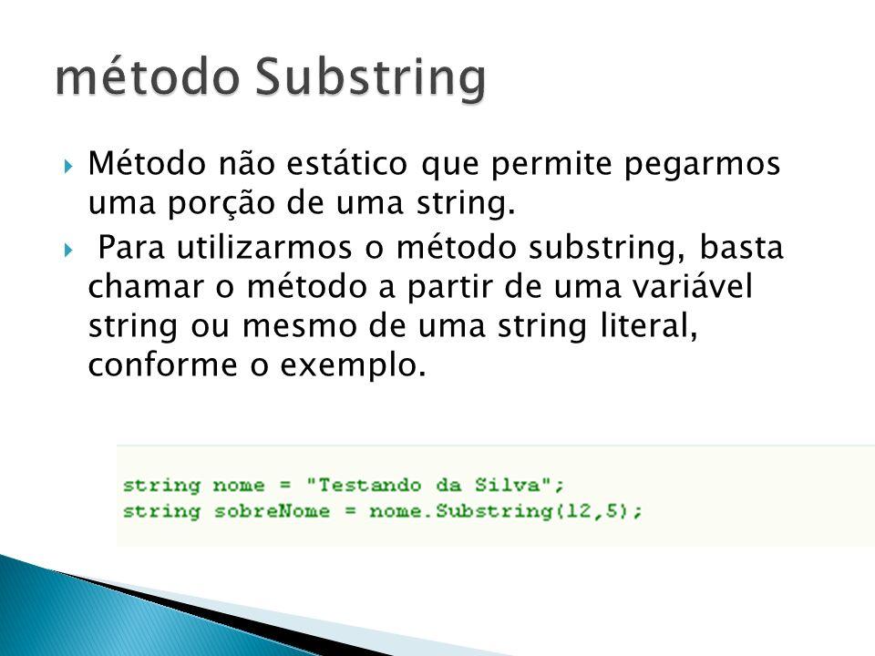 Método não estático que permite pegarmos uma porção de uma string.